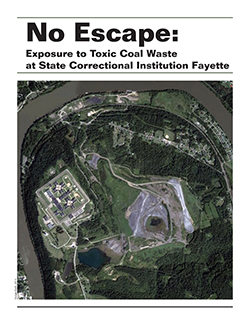 No Escape: Exposure to Toxic Coal Waste at State Correctional Institution Fayette